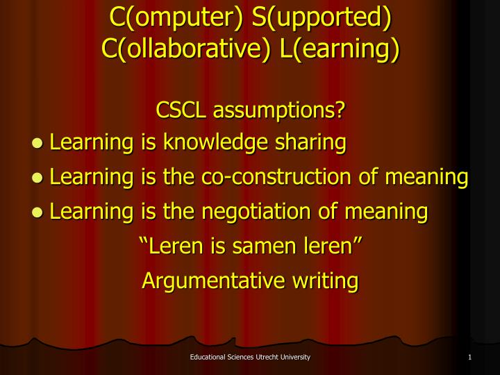 c omputer s upported c ollaborative l earning n.