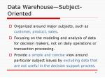 data warehouse subject oriented