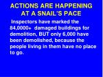 actions are happening at a snail s pace1