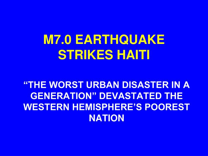 M7 0 earthquake strikes haiti
