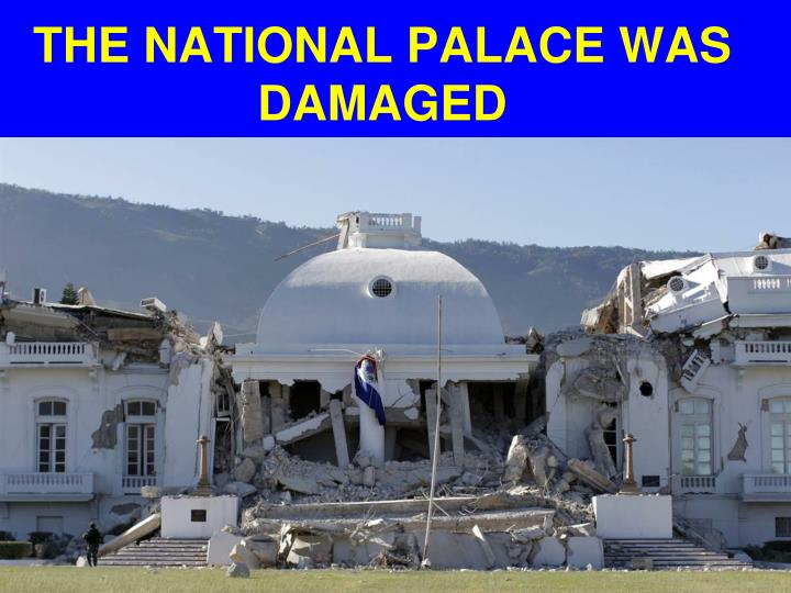 THE NATIONAL PALACE WAS DAMAGED