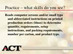 practice what skills do you see