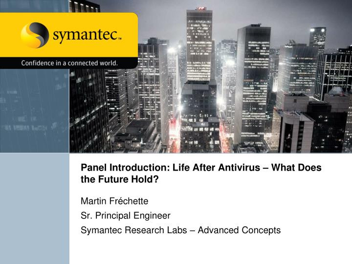 panel introduction life after antivirus what does the future hold n.