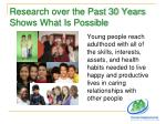 research over the past 30 years shows what is possible