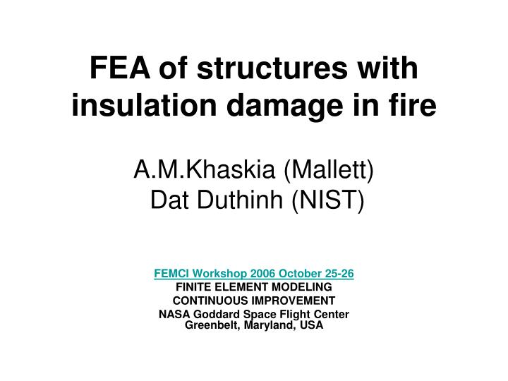 fea of structures with insulation damage in fire a m khaskia mallett dat duthinh nist n.