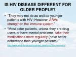 is hiv disease different for older people