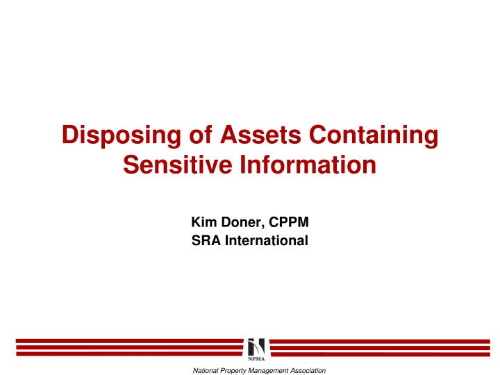 disposing of assets containing sensitive information n.