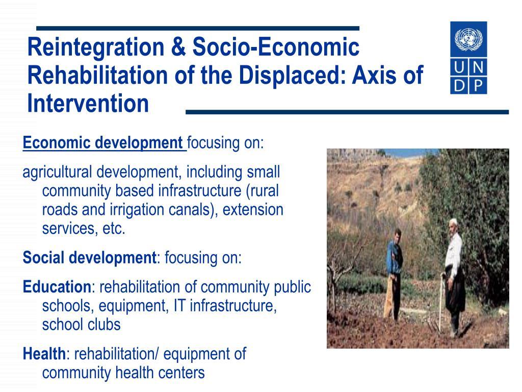 Reintegration & Socio-Economic Rehabilitation of the Displaced: Axis of Intervention