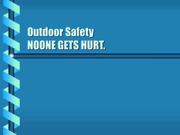 outdoor safety noone gets hurt n.
