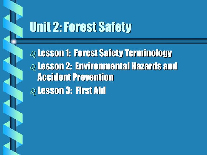 Unit 2 forest safety
