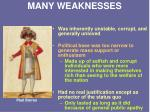 many weaknesses