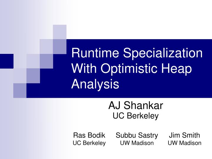 runtime specialization with optimistic heap analysis n.