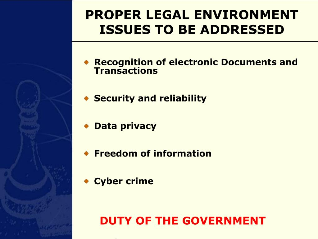 PROPER LEGAL ENVIRONMENT  ISSUES TO BE ADDRESSED