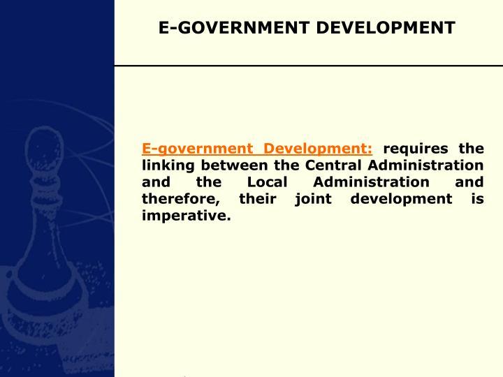 E-GOVERNMENT DEVELOPMENT