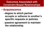 outcomes associated with constraint based relationships1