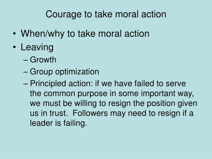 courage to take moral action n.