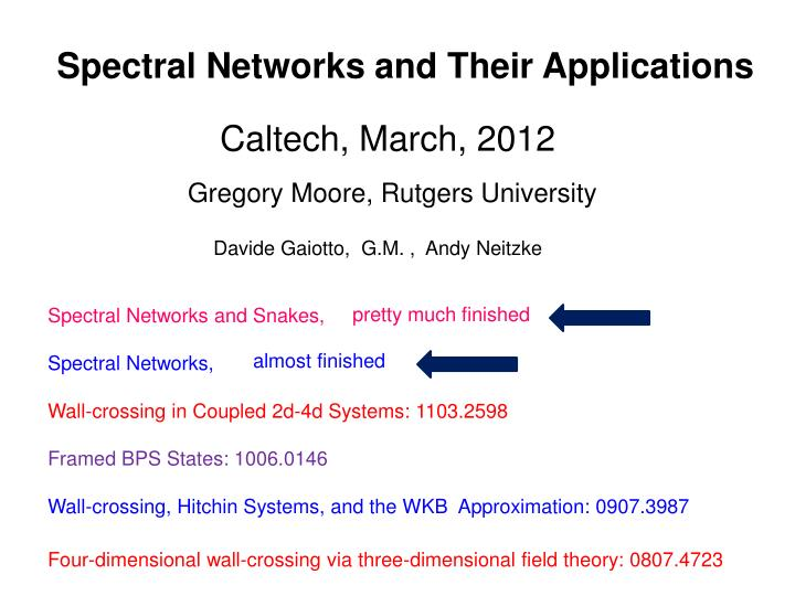 Spectral Networks and Their Applications