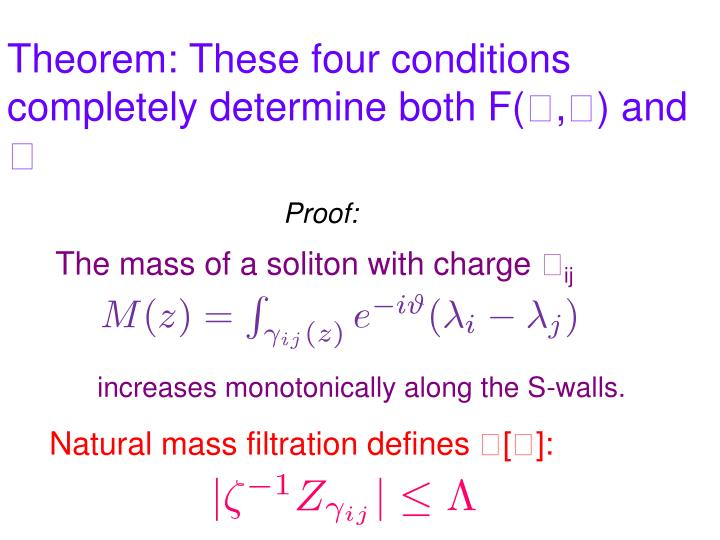 Theorem: These four conditions completely determine both F(
