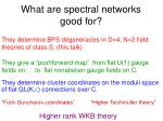 what are spectral networks good for