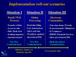 implementation roll out scenarios