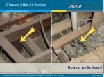 classic attic air leaks