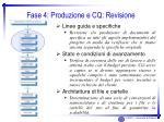 fase 4 produzione e cq revisione