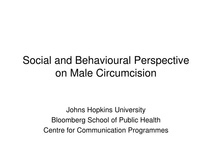 social and behavioural perspective on male circumcision n.
