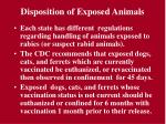 disposition of exposed animals