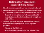rational for treatment species of biting animal