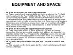 equipment and space