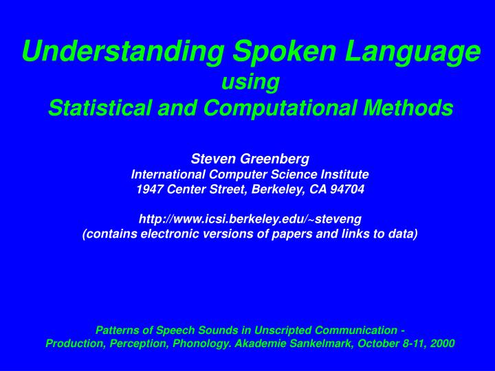 Understanding Spoken Language