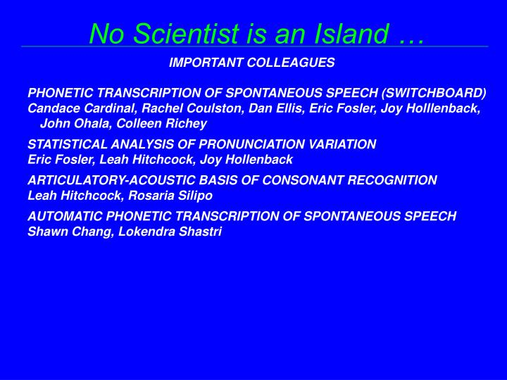 No Scientist is an Island …
