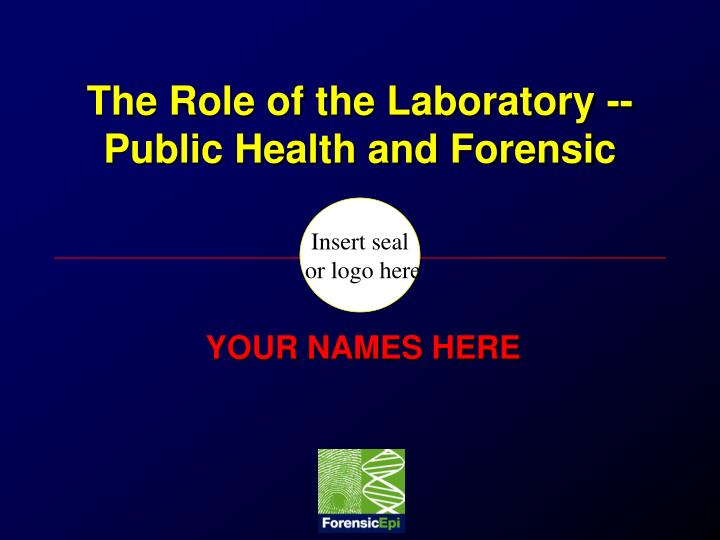 the role of the laboratory public health and forensic n.