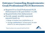 entrance counseling requirements grad professional plus borrowers