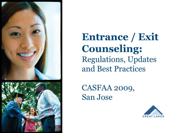 entrance exit counseling regulations updates and best practices casfaa 2009 san jose n.