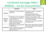 combined messages msa markal res bio heat potential