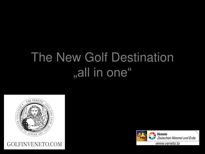 the new golf destination all in one n.
