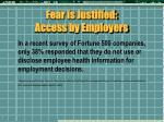 fear is justified access by employers
