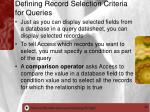 defining record selection criteria for queries