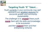 targeting youth e talent