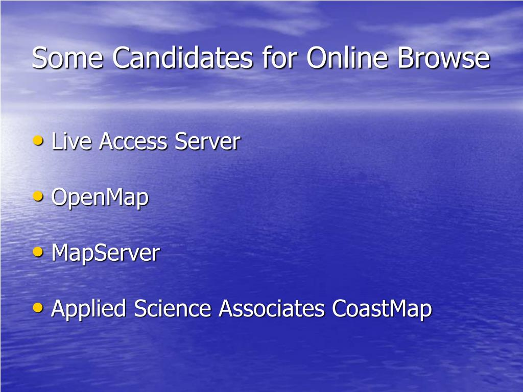 Some Candidates for Online Browse