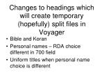 changes to headings which will create temporary hopefully split files in voyager