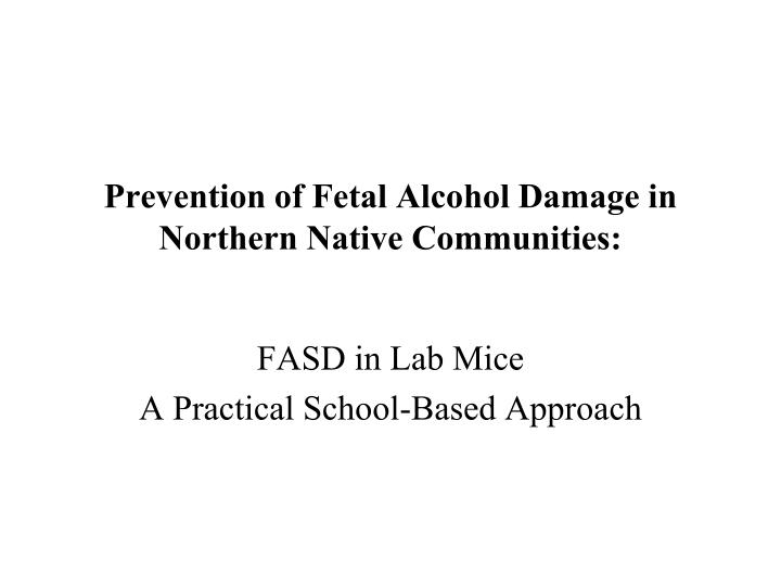 prevention of fetal alcohol damage in northern native communities n.