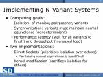 implementing n variant systems