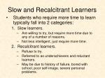 slow and recalcitrant learners1