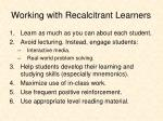 working with recalcitrant learners