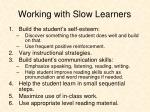 working with slow learners