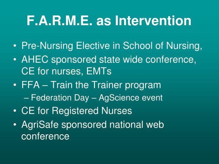 F.A.R.M.E. as Intervention