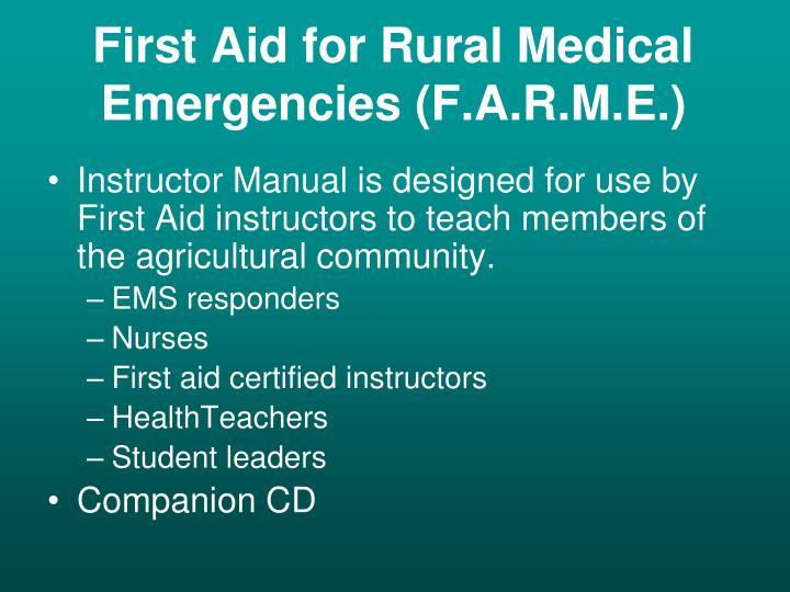 First Aid for Rural Medical Emergencies (F.A.R.M.E.)