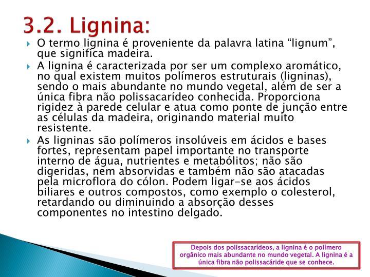 3.2. Lignina: